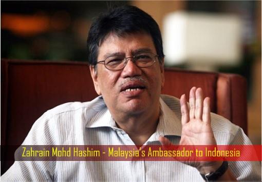 Zahrain Mohd Hashim - Malaysia's Ambassador to Indonesia