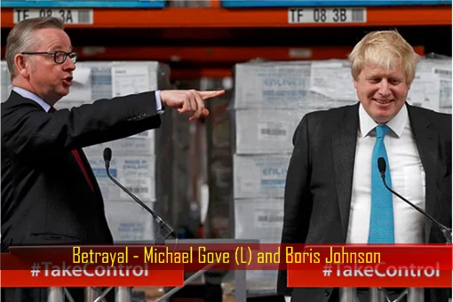 Betrayal - Michael Gove and Boris Johnson