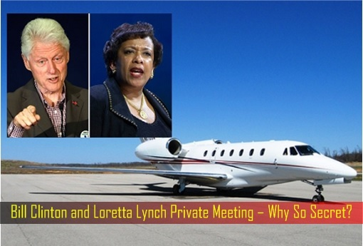 Bill Clinton and Loretta Lynch Private Meeting – Why So Secret