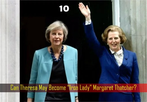 """Can Theresa May Become """"Iron Lady"""" Margaret Thatcher"""