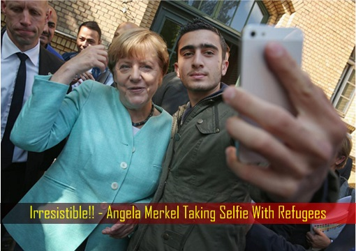 Irresistible - Angela Merkel Taking Selfie With Refugees