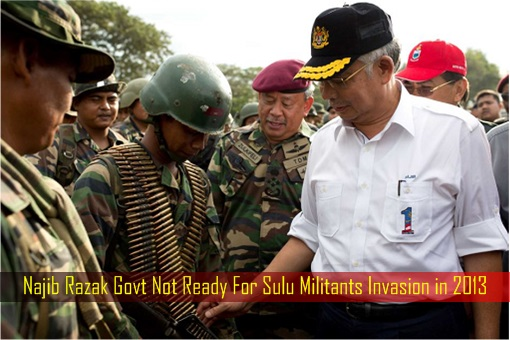 Najib Razak Government Not Ready For Sulu Militants Invasion in 2013