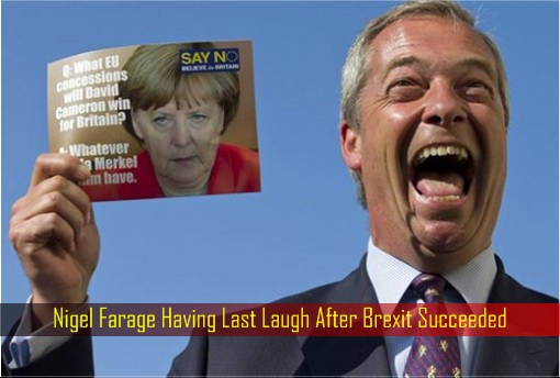 Nigel Farage Having Last Laugh After Brexit Succeeded