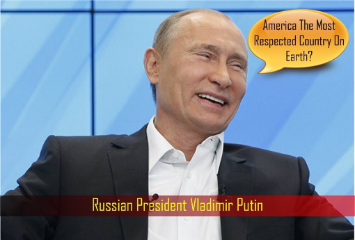 Russian President Vladimir Putin Laugh - America The Most Respected Country on Earth