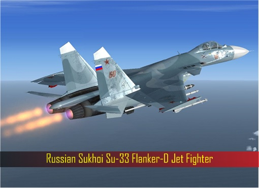 Russian Sukhoi Su-33 Flanker-D Jet Fighter