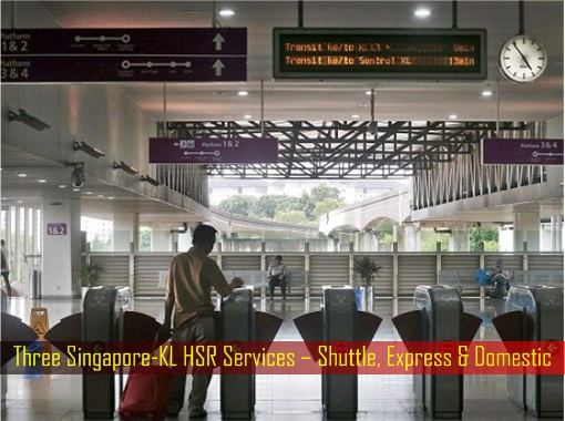 Singapore-Kuala Lumpur HSR High-Speed Rail Project - Three Services – Shuttle, Express and Domestic