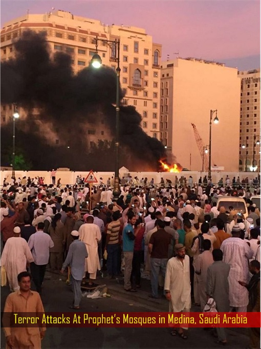 Terror Attacks At Prophet's Mosques in Medina, Saudi Arabia