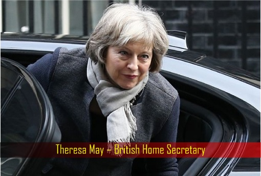 Theresa May - British Home Secretary