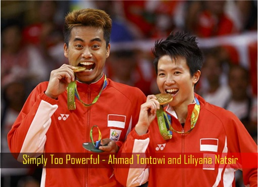 2016 Rio Olympics Badminton - Simply Too Powerful - Ahmad Tontowi and Liliyana Natsir