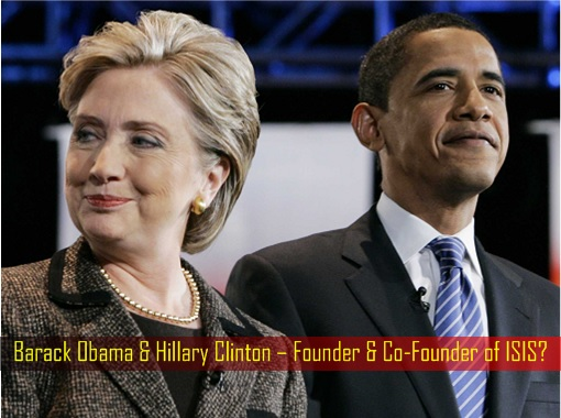 Barack Obama & Hillary Clinton – Founder & Co-Founder of ISIS