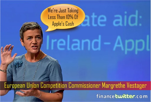 European Union Competition Commissioner Margrethe Vestager - Taking Less than 10 Percent of Apple Cash