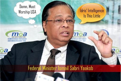 Federal Minister Ismail Sabri Yaakob - Worships USA - Criticise Malacca Chief Minister Idris Haron