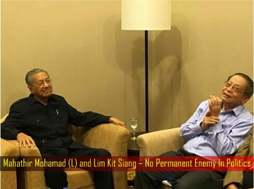 Mahathir Mohamad and Lim Kit Siang – No Permanent Enemy In Politics