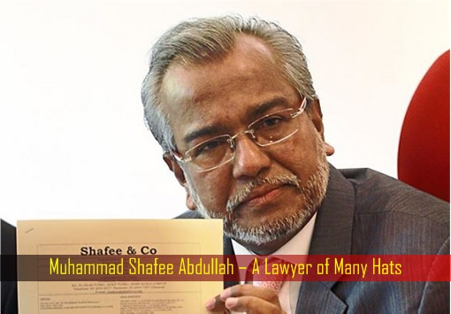 Muhammad Shafee Abdullah – A Lawyer of Many Hats