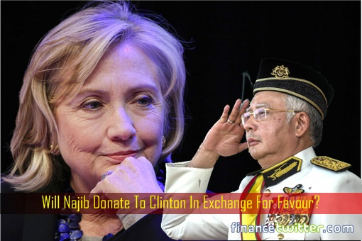 Najib Razak Donate to Hillary Clinton in Exchange for Favour