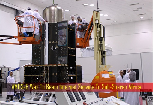 AMOS-6 Was To Beam Internet Service To Sub-Sharan Africa