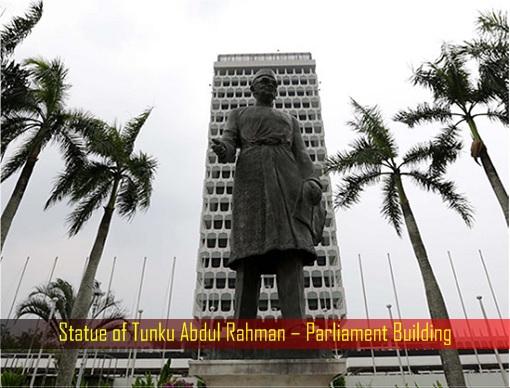 Statue of Tunku Abdul Rahman – Parliament Building