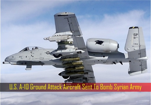 u-s-a-10-ground-attack-aircraft-sent-to-bomb-syrian-army
