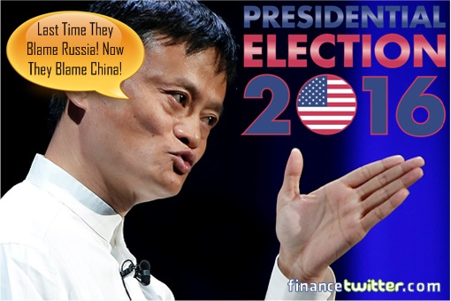 US Presidential Election 2016 - Jack Ma - Last Time Blame Russia, Now Blame China