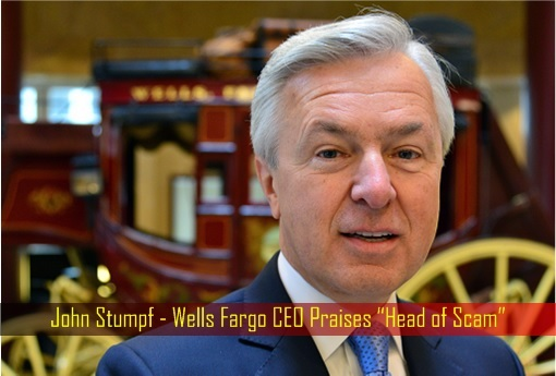 wells-fargo-scamming-customers-john-stumpf-wells-fargo-ceo-praises-head-of-scam