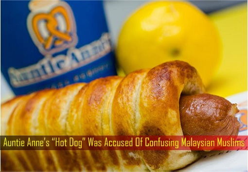 auntie-annes-hot-dog-was-accused-of-confusing-malaysian-muslims