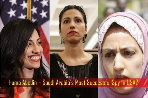 huma-abedin-saudi-arabias-most-successful-spy-in-usa