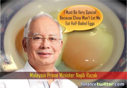 najib-razak-feels-special-because-china-wont-allow-him-half-boiled-eggs
