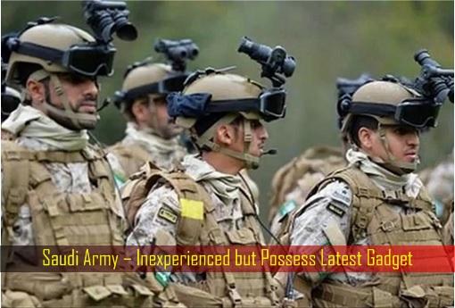 saudi-army-inexperienced-but-possess-latest-gadget
