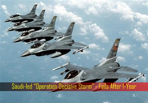 saudi-led-operation-decisive-storm-fails-after-1-year
