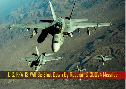 us-fa-18-will-be-shot-down-by-russian-s-300v4-missiles