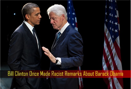 bill-clinton-once-made-racist-remarks-about-barack-obama