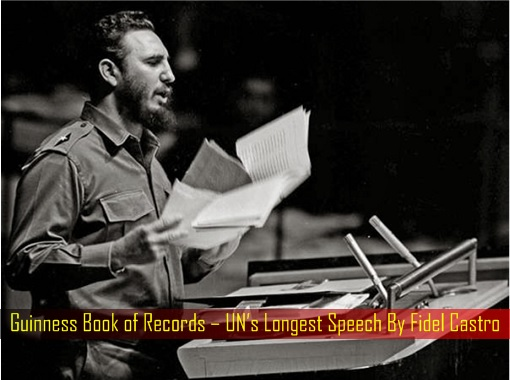 guinness-book-of-records-uns-longest-speech-by-fidel-castro