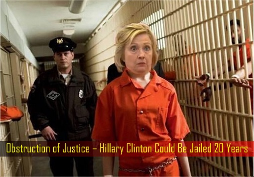 obstruction-of-justice-hillary-clinton-could-be-jailed-20-years