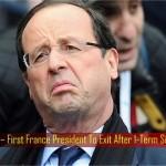 Unpopular & Unwanted - France's President Hollande Exits ... Shamefully