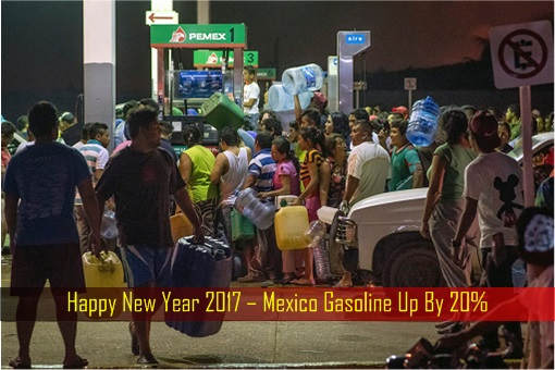 happy-new-year-2017-mexico-gasoline-up-by-20-percent