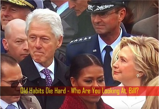 Old Habits Die Hard - Who Are You Looking At Bill Clinton