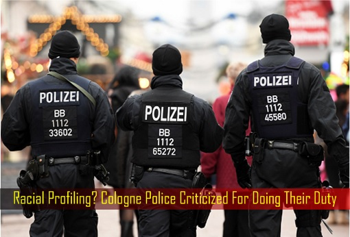 racial-profiling-cologne-police-criticized-for-doing-their-duty