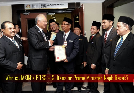 who-is-jakims-boss-sultans-or-prime-minister-najib-razak