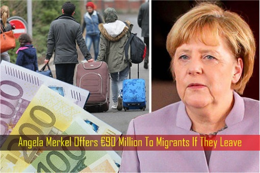 Angela Merkel Offers €90 Million To Migrants If They Leave