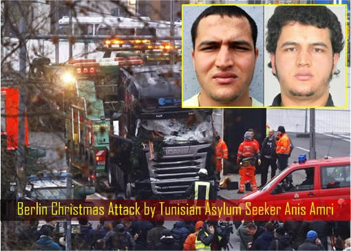 Berlin Christmas Attack by Tunisian Asylum Seeker Anis Amri 2
