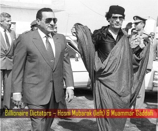Billionaire Dictators – Hosni Mubarak and Muammar Gaddafi