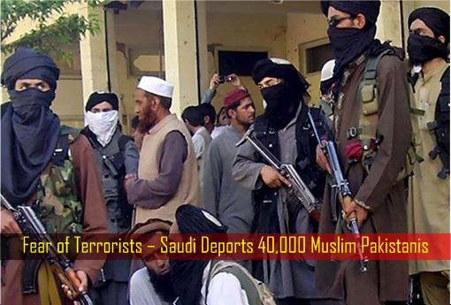 Fear of Terrorists – Saudi Deports 40,000 Muslim Pakistanis