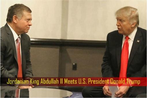 Jordanian King Abdullah II Meets U.S. President Donald Trump