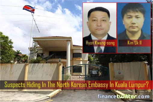 Kim Jong-nam Assassination - Suspects Hiding in Embassy - Hyon Kwang-song and Kim Uk Il