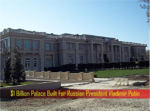 One Billion Dollar Palace Built For Russian President Vladimir Putin