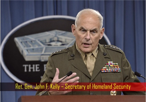 Retired General John F Kelly – Secretary of Homeland Security