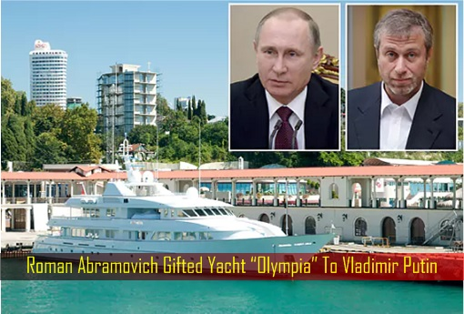 Roman Abramovich Gifted Yacht Olympia To Vladimir Putin