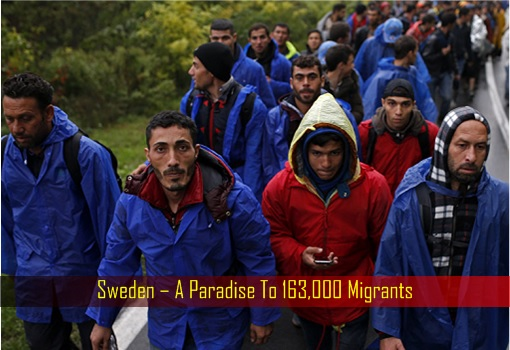 Sweden – A Paradise To 163,000 Migrants