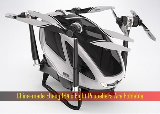 China-made Ehang 184's Eight Propellers Are Foldable