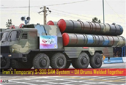 Iran's Temporary S-300 SAM System – Oil Drums Welded Together